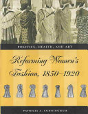 Reforming Women s Fashion  1850 1920