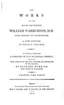 The Works of the Right Reverend William Warburton  D D   Lord Bishop of Gloucester