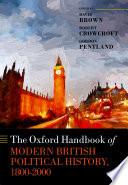 The Oxford Handbook of Modern British Political History, 1800-2000