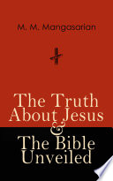 The Truth About Jesus   The Bible Unveiled