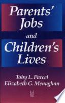 Parents Jobs And Children S Lives Book PDF