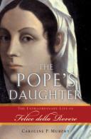 The Pope's Daughter:The Extraordinary Life of Felice della Rovere