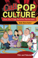 Cult Pop Culture  How the Fringe Became Mainstream  3 volumes