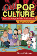 Cult Pop Culture: How the Fringe Became Mainstream [3 volumes] Pdf