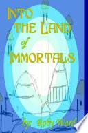 Into the Land of Immortals Pdf/ePub eBook