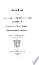 Handbook to the Popular  Poetical and Dramatic Literature of Great Britain  from the Invention of Printing to the Restoration Book