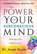 """The Power of Your Subconscious Mind"" by Joseph Murphy, SBP Editors"