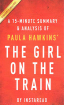 A 15 Minute Summary Analysis Of Paula Hawkins The Girl On The Train
