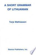 A Short Grammar of Lithuanian