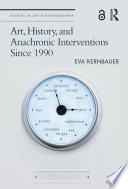 Art  History  and Anachronic Interventions Since 1990