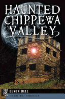 Haunted Chippewa Valley
