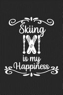 Skiing Is My Happiness