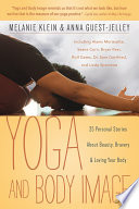 """Yoga and Body Image: 25 Personal Stories About Beauty, Bravery & Loving Your Body"" by Melanie C. Klein, Anna Guest-Jelley"