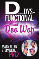 D Is for Dysfunctional-And Doo Wop: Songs of a Hoosier Schizo