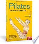 Pilates Anatomie  : Der vollständig illustrierter Ratgeber für Stabilität und Balance