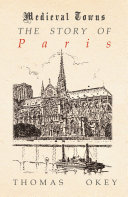Pdf The Story of Paris (Medieval Towns Series) Telecharger