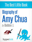 Amy Chua: Life of a Tiger Mother: The life and times of Amy ...