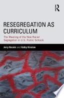 Resegregation As Curriculum