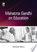 Mahatma Gandhi on Education
