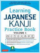 Learning Japanese Kanji Practice Book Volume 1