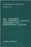Lie-Theoretic Ode Numerical Analysis, Mechanics and Differential Systems