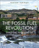 The Fossil Fuel Revolution Shale Gas And Tight Oil Book PDF