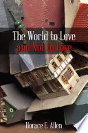 The World to Love and Not to Love