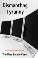 Dismantling Tyranny  Marc Lemire Case Book PDF
