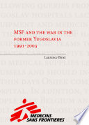 Msf And The War In The Former Yugoslavia 1991 2003
