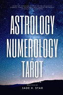 Astrology Numerology And Tarot All In One