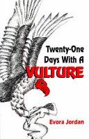 Twenty One Days With A Vulture