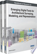 Handbook of Research on Emerging Digital Tools for Architectural Surveying  Modeling  and Representation