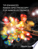 Tip Enhanced Raman Spectroscopy for Nanoelectronics