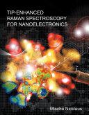 Tip Enhanced Raman Spectroscopy for Nanoelectronics