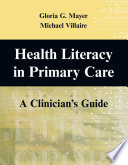 Health Literacy in Primary Care  : A Clinician's Guide