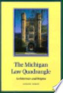 The Michigan Law Quadrangle