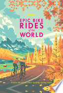 """Epic Bike Rides of the World"" by Lonely Planet"