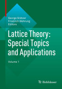 Lattice Theory  Special Topics and Applications