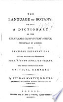 The Language of Botany: Being a Dictionary of the Terms Made Use of in that Science ..., with Familiar Explanations and an Attempt to Establish Significant English Terms, Etc