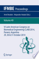 VI Latin American Congress on Biomedical Engineering CLAIB 2014  Paran    Argentina 29  30   31 October 2014 Book
