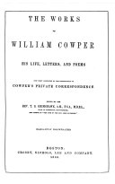 THE WORKS OF WILLIAM COWPER HIS LIFE, LETTERS, AND POEMS