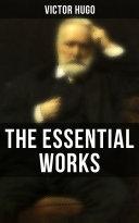 The Essential Works of Victor Hugo Pdf/ePub eBook