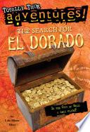The Search for El Dorado  Totally True Adventures