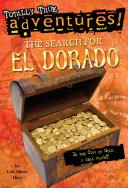 The Search for El Dorado (Totally True Adventures)
