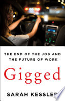 link to Gigged : the end of the job and the future of work in the TCC library catalog