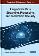 Large Scale Data Streaming  Processing  and Blockchain Security