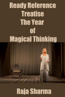 Ready Reference Treatise  The Year of Magical Thinking Book
