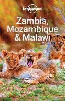 Lonely Planet Zambia  Mozambique   Malawi