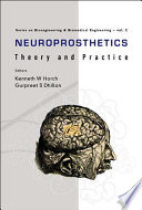 """Neuroprosthetics: Theory and Practice"" by Kenneth W. Horch, Gurpreet S. Dhillon"