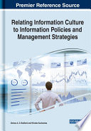 Relating Information Culture to Information Policies and Management Strategies Book